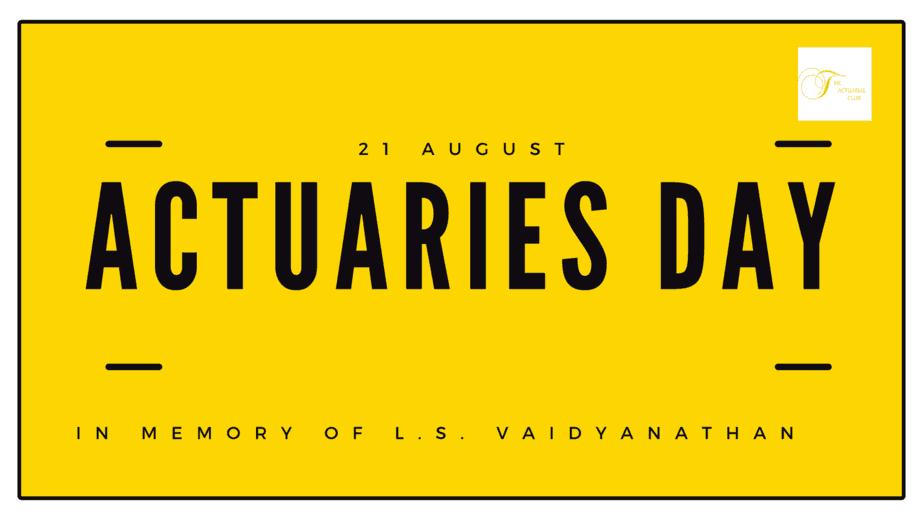 Actuaries Day L S vaidyanathan