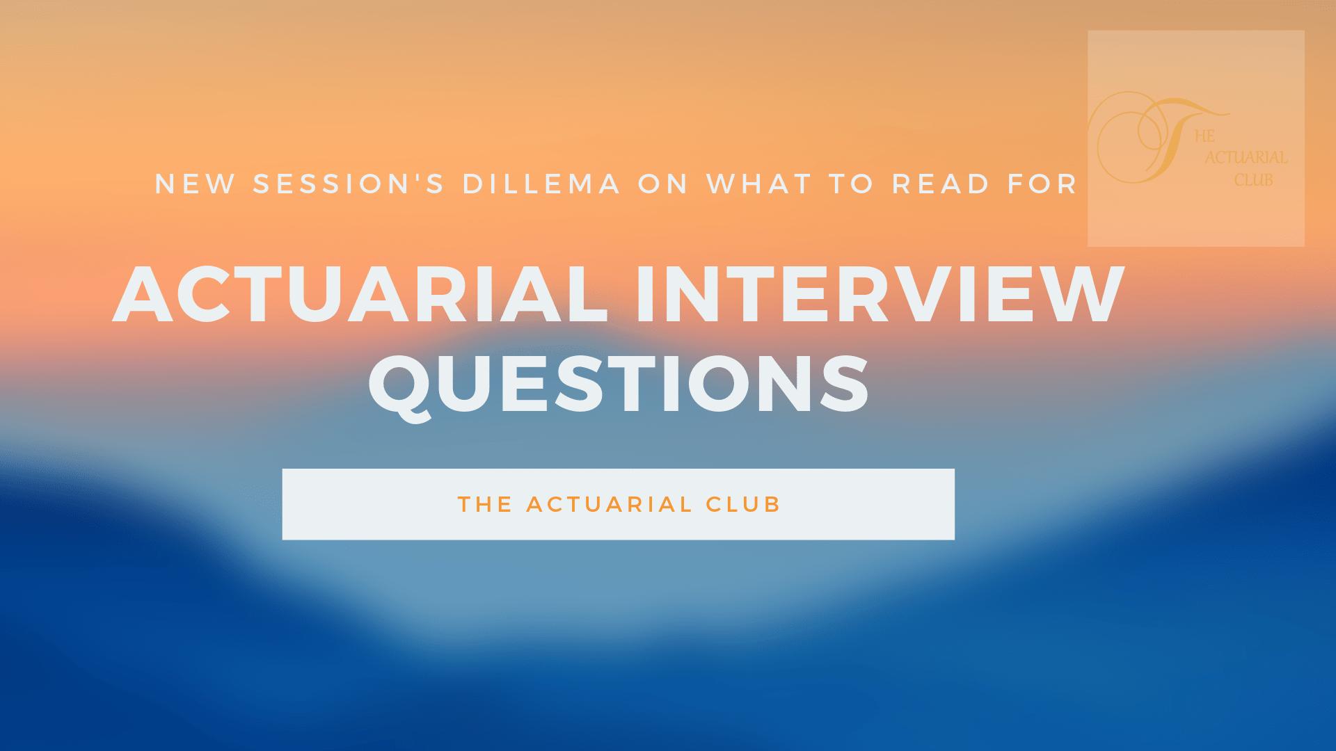 Actuarial Interview Questions tac