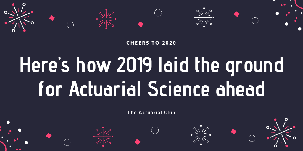 Here's how 2019 laid the ground for Actuarial Science ahead