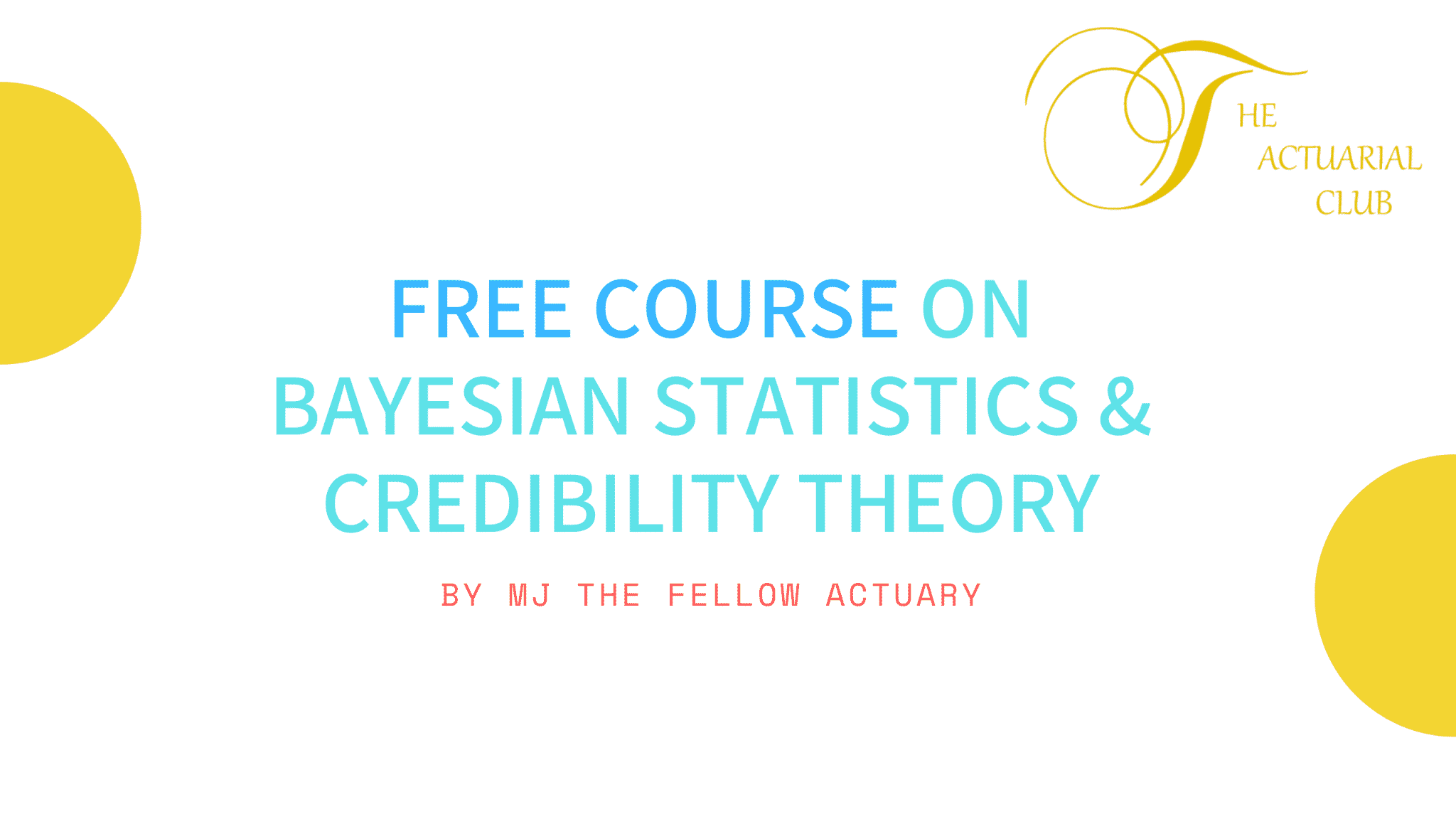 Free course on Bayesian Statistics and Credibility Theory by MJ