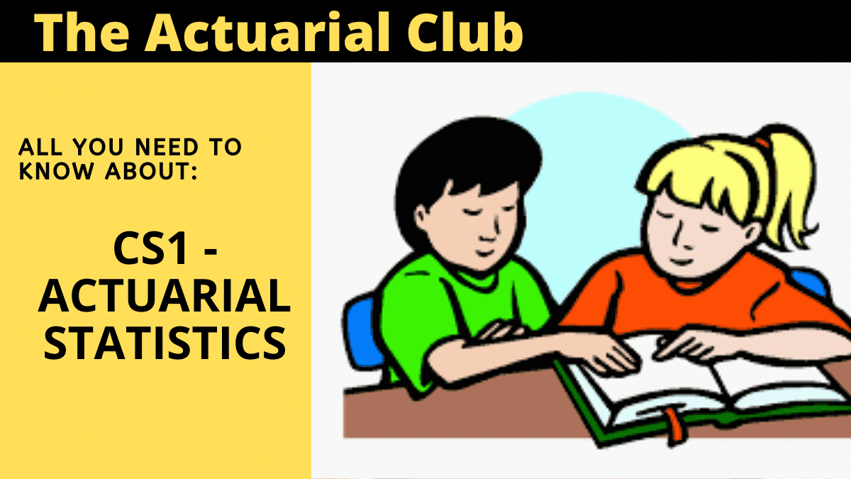 CS1 Actuarial Statistics – Guide and Details from Ifoa and IAI