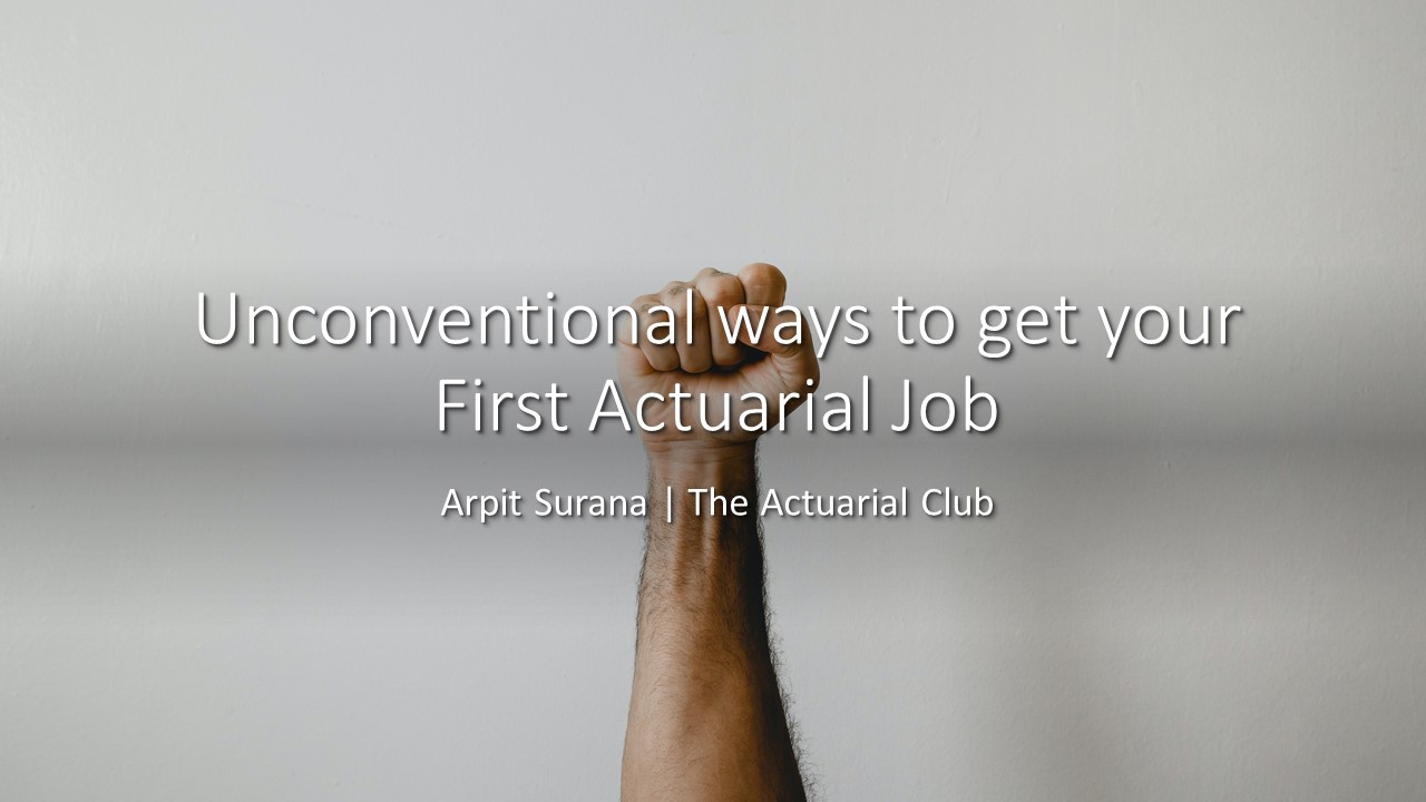 Unconventional ways to get your First Actuarial Job